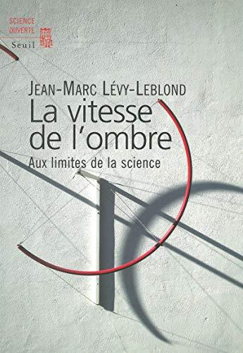 Vitesse de l'ombre (La): L�vy-Leblond, Jean-Marc