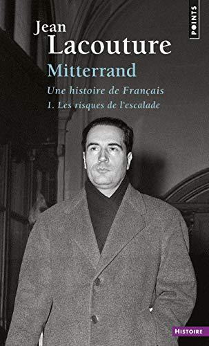 MITTERRAND UNE HISTOIRE DE FRANCAIS 1: LACOUTURE JEAN