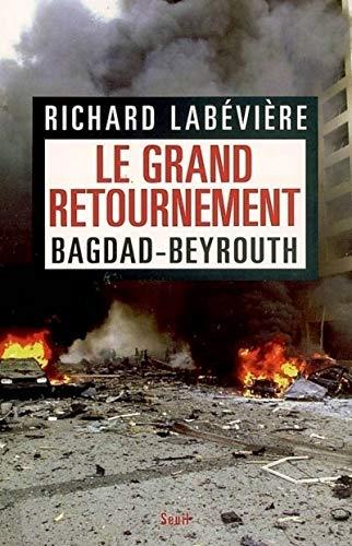 Le grand retournement (French Edition): Richard Labà ¿½vià ¿½re