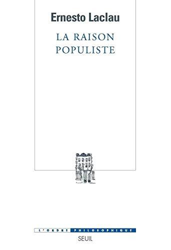 La raison populiste (French Edition): Ernesto Laclau