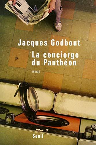 Concierge du Panthéon (La): Godbout, Jacques