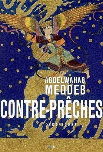 Contre-Prêches (preches). Chroniques.: Meddeb, Abdelwahab:
