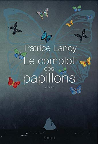 Le complot des papillons (French Edition): LANOY, Patrice