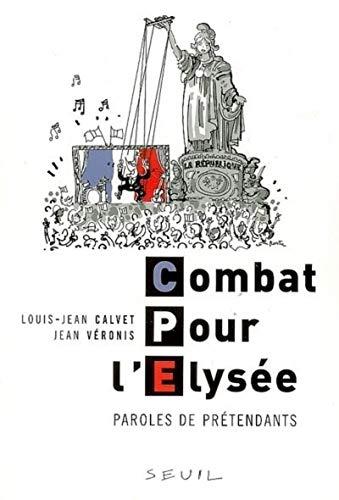 9782020892063: Combat pour l'Elysée. Paroles de prétendants