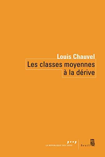 Classes moyennes à la dérive (Les): Chauvel, Louis