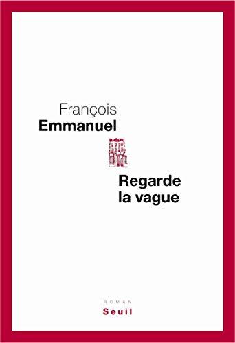 Regarde la vague: Emmanuel, Fran�ois