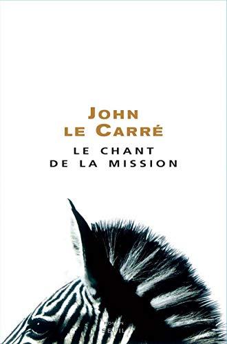 Le chant de la mission (French Edition): John Le Carré