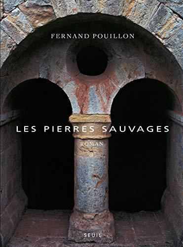 Pierres sauvages (Les): Pouillon, Fernand