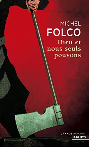 Dieu et nous seuls pouvons [nouvelle édition]: Folco, Michel