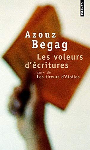 Voleurs D''Critures. Suivi de Les Tireurs D''Toiles(les): Azouz Begag