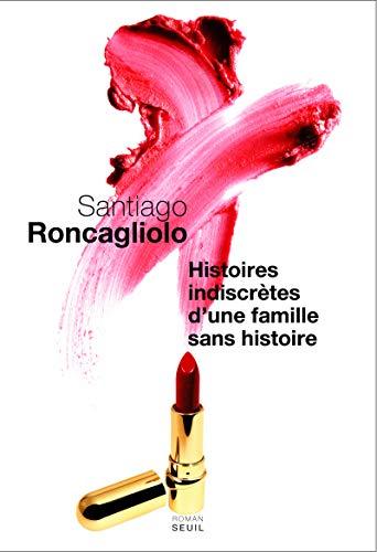 Histoires indiscrètes d'une famille sans histoire: Roncagliolo, Santiago