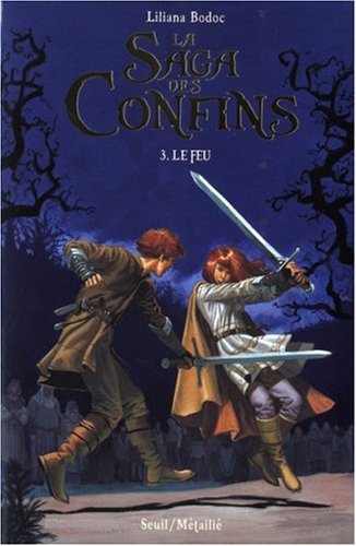 9782020904544: Saga des Confins T3-le Feu (la)