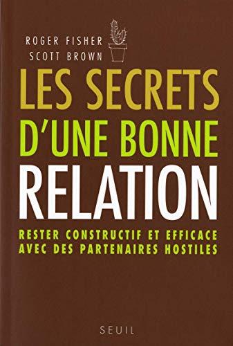 Secrets d'une bonne relation (Les) [nouvelle édition]: Fisher, Roger