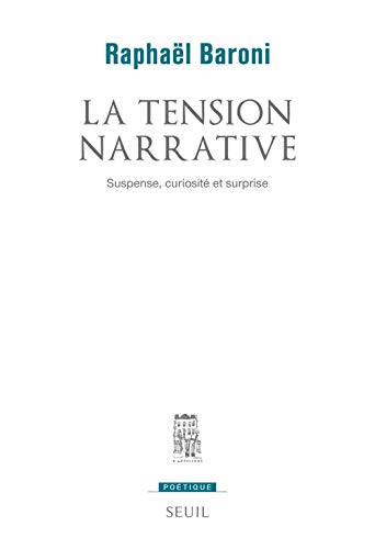 La tension narrative (French Edition): Raphaà ¿½l Baroni