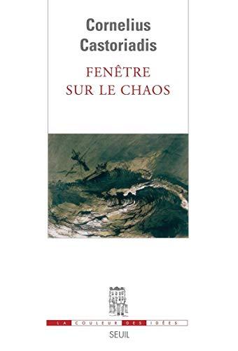 Fenêtre sur le chaos: Castoriadis, Cornelius