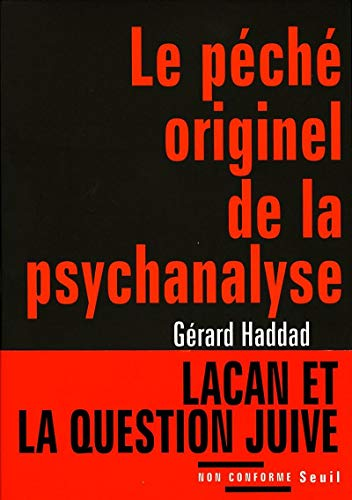 9782020912532: Le péché originel de la psychanalyse : Lacan et la question juive
