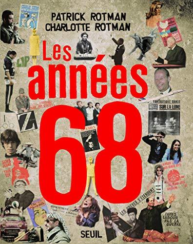 Années 68 (Les): Rotman, Patrick