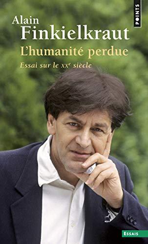 Humanité perdue (L') [nouvelle édition]: Finkielkraut, Alain