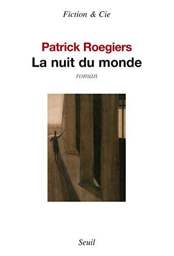 Nuit du monde (La): Roegiers, Patrick