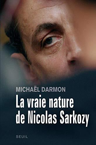 9782020914635: La Vraie Nature de Nicolas Sarkozy