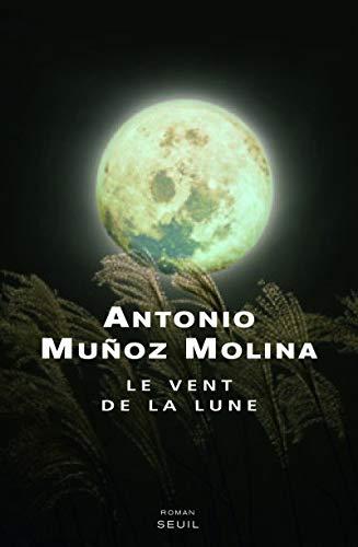 Le vent de la lune (French Edition): Antonio Muñoz Molina