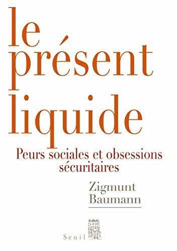 """""""le présent liquide ; peurs sociales et obsession sécuritaire"""" (2020914697) by [???]"""
