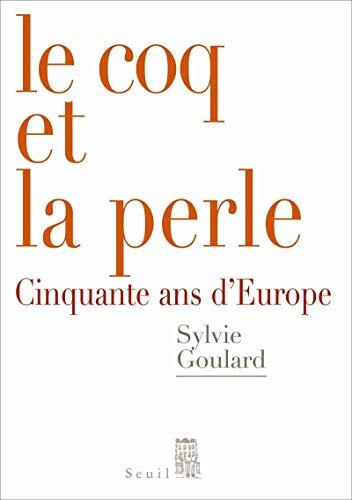 Le Coq et la Perle : Cinquante: Goulard, Sylvie