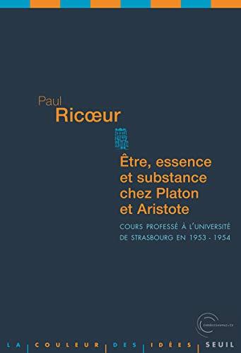 Etre, essence et substance chez Platon et Aristote: Ricoeur, Paul
