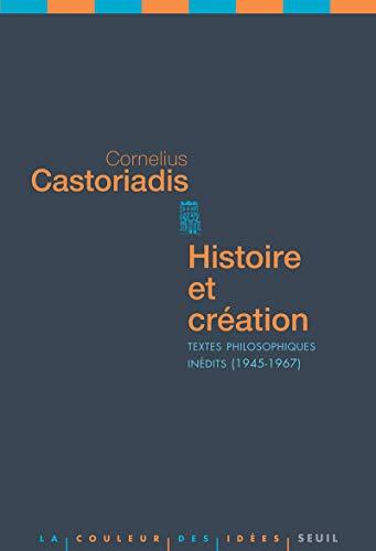 Histoire et création: Castoriadis, Cornelius