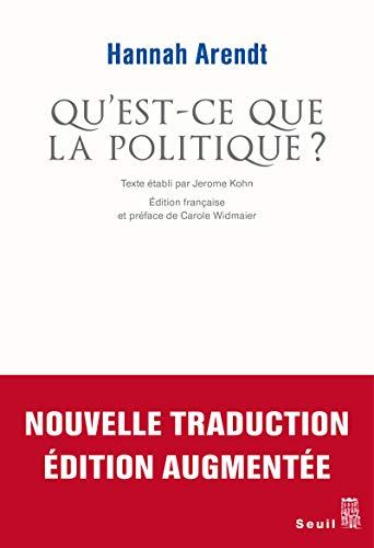 Qu'est-ce que la politique? [nouvelle édition]: Arendt, Hannah