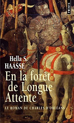 En la forêt de longue attente [nouvelle édition]: Haasse, Hella S.