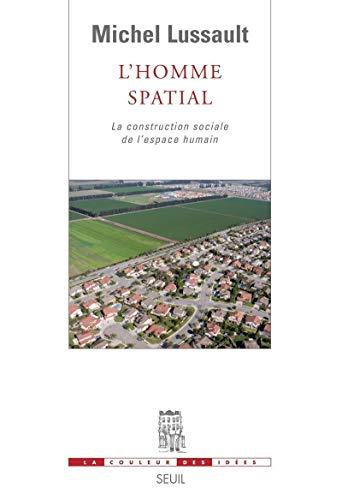 9782020937955: L'Homme spatial : La construction sociale de l'espace humain