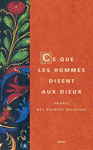 Ce que les hommes disent aux dieux (French Edition): Collectif