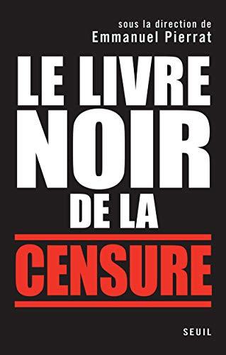 Le livre noir de la censure (French Edition): Florent Latrive