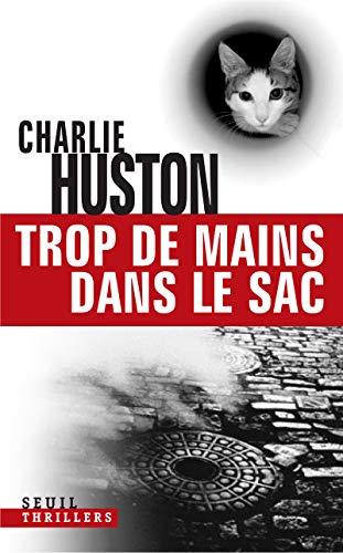 Trop de mains dans le sac (French edition): Charlie Huston
