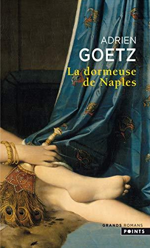 Dormeuse de Naples (La) [nouvelle édition]: Goetz, Adrien