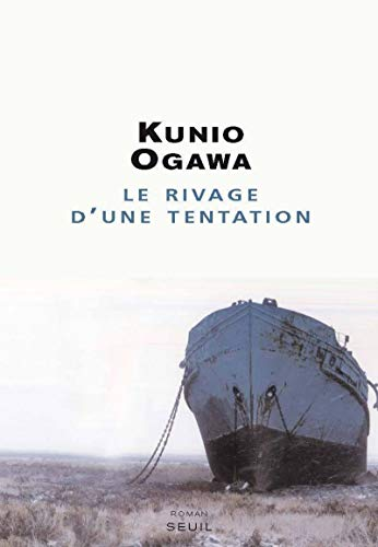Rivage d'une tentation (Le): Ogawa, Kunio