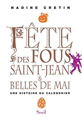 Fête des fous, Saint-Jean et Belles de mai (French Edition): Nadine Cretin
