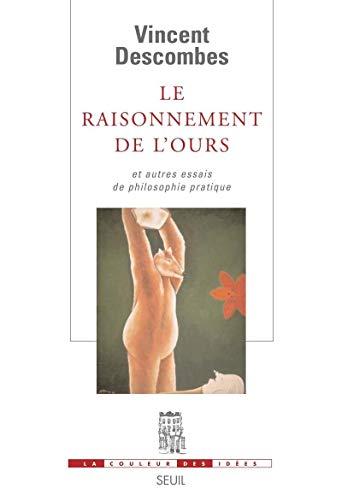 Le raisonnement de l'ours (French Edition): Vincent Descombes