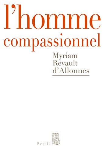Homme compassionnel (L'): Revault d'Allonnes, Myriam