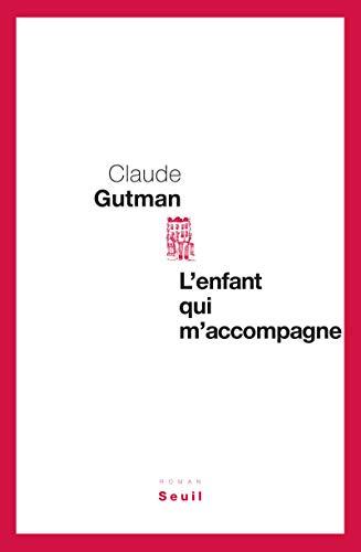L'enfant qui m'accompagne (French Edition): Claude Gutman