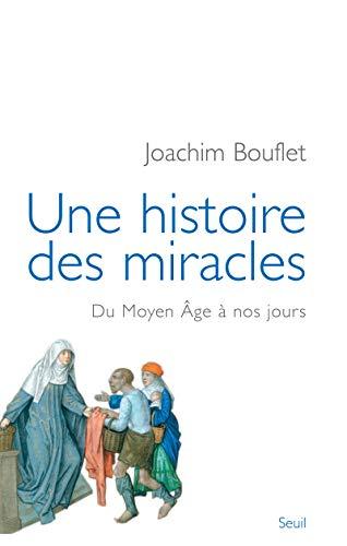 9782020960168: Une histoire des miracles : Du Moyen Age à nos jours