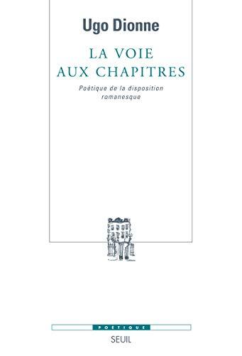 La voie aux chapitres (French Edition): Ugo Dionne