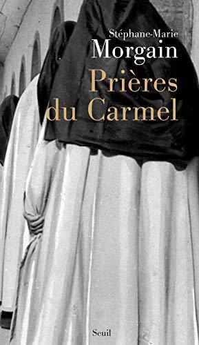 Prières du Carmel: Morgain, St�phane-Marie