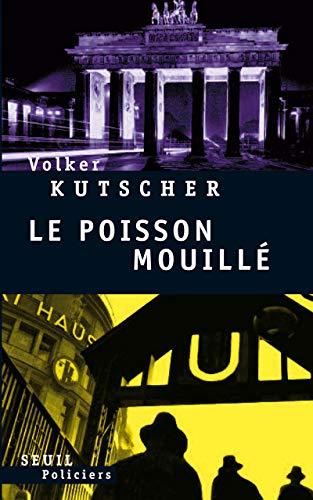 Le poisson mouillé (French Edition): Volker Kutscher