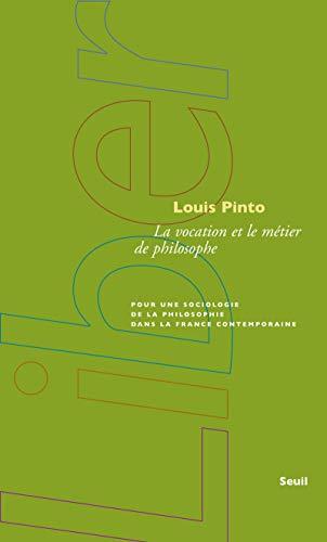 la vocation et le metier de philosophe: Louis Pinto