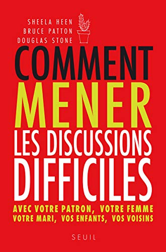 Comment mener les discussions difficiles (9782020963756) by Sheila Heen; Bruce Patton; Douglas Stone