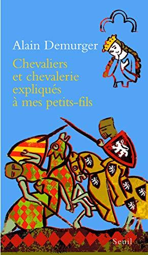9782020963992: Chevaliers et chevalerie expliqués à mes petit-fils