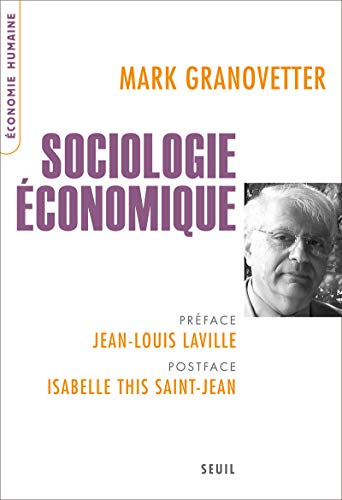 Sociologie économique: Granovetter, Mark
