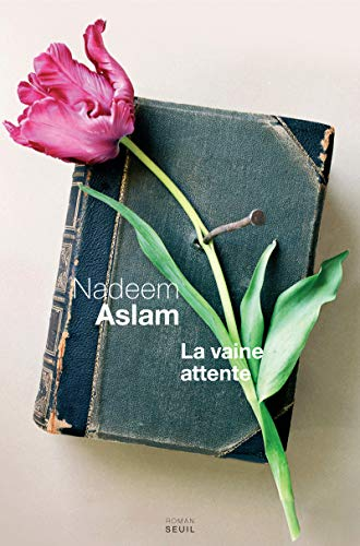 La vaine attente (French Edition): Claude Demanuelli Nadeem Aslam